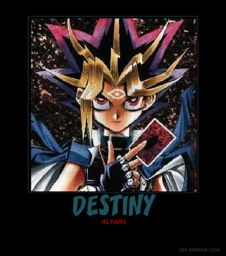 ITS YOUR DESTINY!!!
