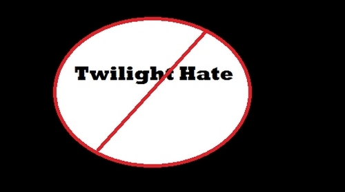 Stop Twilight Hate!