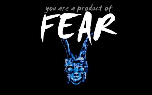 """""""You are a product of fear."""""""