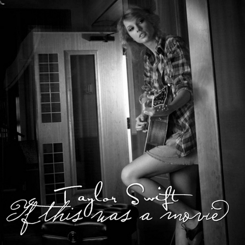 Taylor rápido, swift - If This Was A Movie [My FanMade Single Cover]