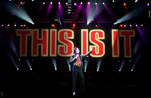 This is it - Michael Jackson.
