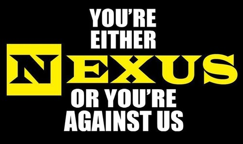 You're either NEXUS of you're AGAINST us