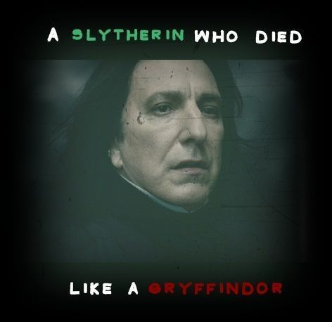 "RIP Snape-"" The Bravest Man """