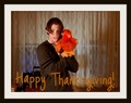 Happy Thanksgiving from Dean and the Chicken