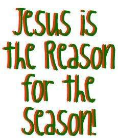 Hesus is the reason for the season <3