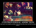 Controversial Addiction