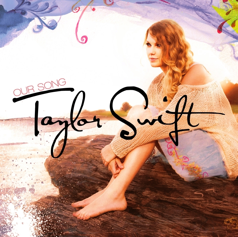 taylor swift our song cover. Our Song [FanMade Single Cover] - Taylor Swift (album) 831x828