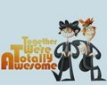 together were totaly awesome