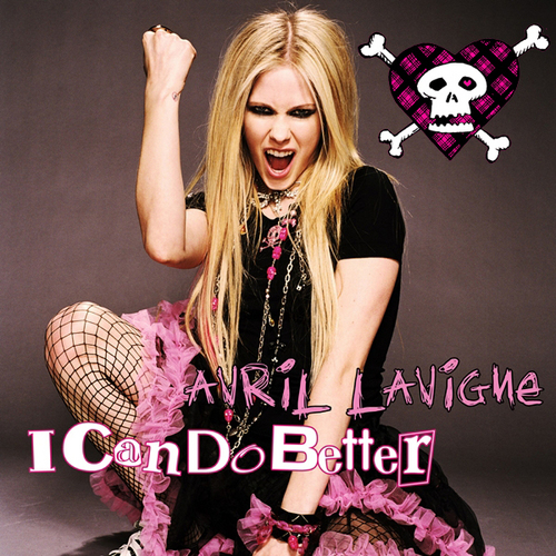 Avril Lavigne - I Can Do Better [My FanMade Single Cover]