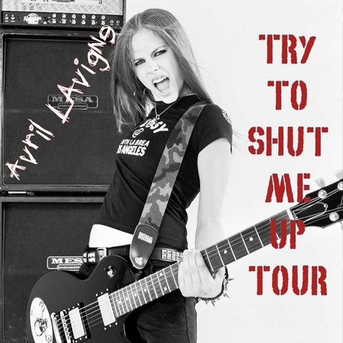 Avril Lavigne - Try To Shut Me Up Tour [My FanMade Album Cover]