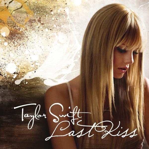 Anichu90 Taylor Swift - Last Kiss [My FanMade Single Cover]