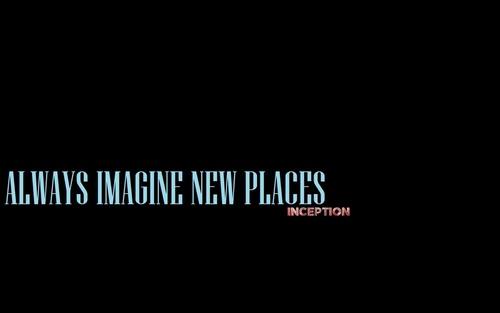 Always Imagine New Places