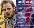 Merlin Fact Nº1: Sir Leon is immortal.