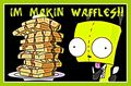 I made waffles for yhu :3 - gir photo