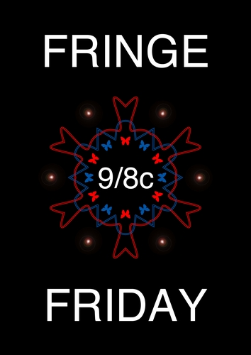 Fringe Friday