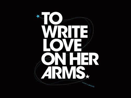 to write love on her arms quotes A drama centered around renee yohe and her battle with drugs, depression,  and other life issues that ultimately leads to the founding of charity group to write .
