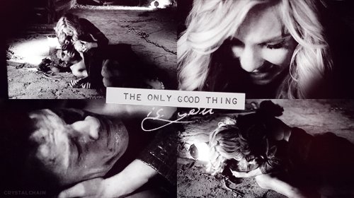 the only good thing is you. [2x11]