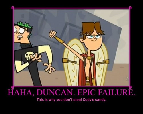 HAHA, DUNCAN. EPIC FAILURE.