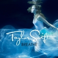 Taylor Swift - Breathe [FanMade Single Cover]