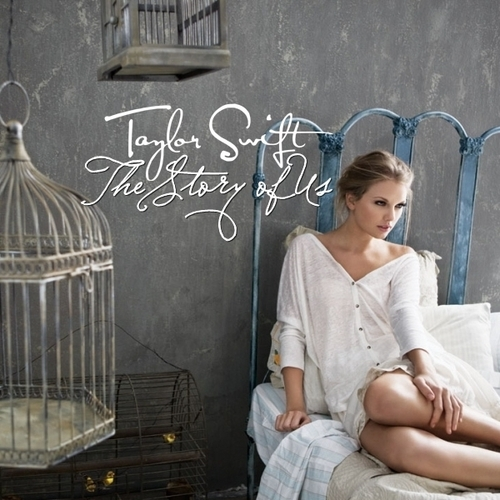 Taylor Swift - The Story of Us [My FanMade Single Cover] - anichu90 Fan Art