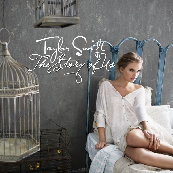 Taylor Swift The Story Of Us My Fanmade Single Cover Anichu90 Fan Art 17767529 Fanpop