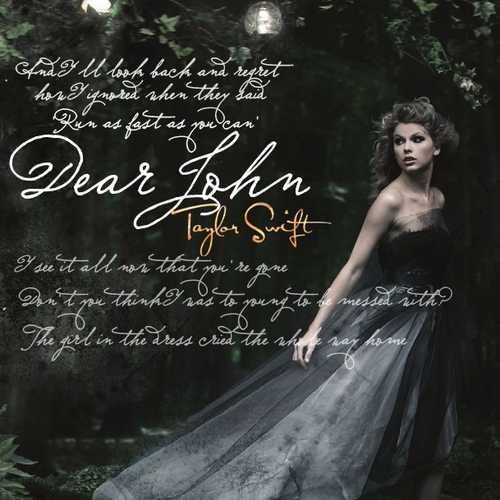 Taylor Swift wallpaper probably with a dinner dress, a gown, and a tea gown titled Dear John [FanMade Single Cover]