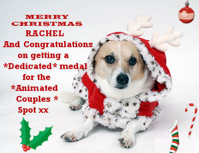 Merry Christmas Rachel and Congratulations on getiing a *Dedicated* Medal for the *Animated Couples*
