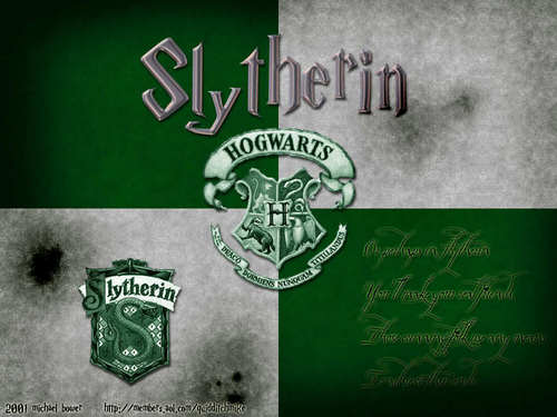 Slytherin FTW forever!