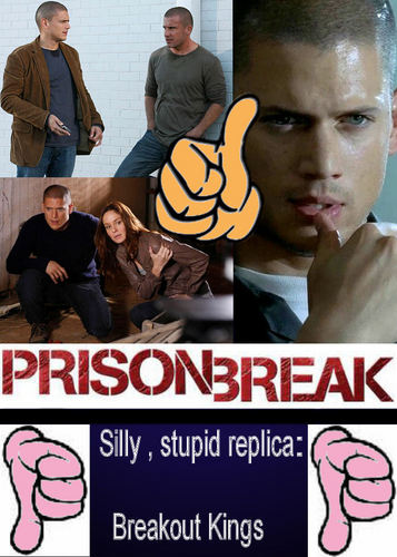 We want PRISON BREAK season 5 with MICHAEL SCOFIELD and SARA - Not stupid Breakout Kings