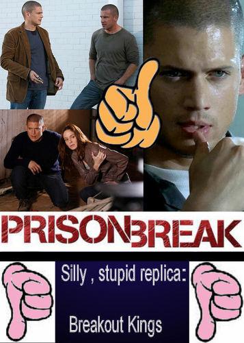 We want PRISON BREAK season 5 with MICHAEL SCOFIELD - Not stupid Breakout Kings
