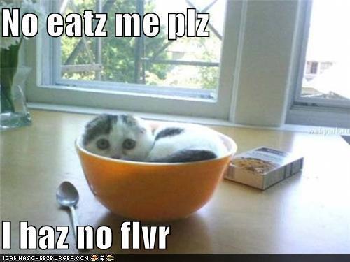 I has no Flvr