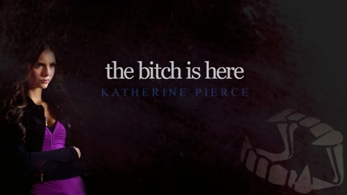 """Bitch is Here"" - Katherine!"