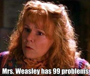 Mrs. Weasley has 99 problems