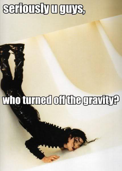 Umm...MJ...i turned of the gravity XD!!♥♥ pls don't be angry..LMAO