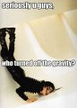 Umm...MJ...i turned of the gravity XD!!♥♥ pls don't be angry..LMAO - michael-jackson photo