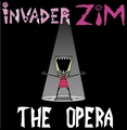 Invade Zim The opera