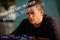 Nobody can replace MICHAEL SCOFIELD !!!  Get lost Breakout Kings - michael-scofield fan art