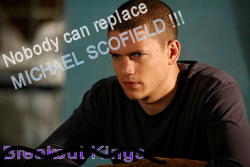 Prison Break Cast Обои titled Nobody can replace MICHAEL SCOFIELD !!! Get Остаться в живых Breakout Kings