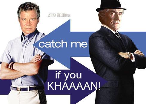 Cath Me If toi KHAAAAAAAAN!