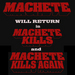 Machete will return in...