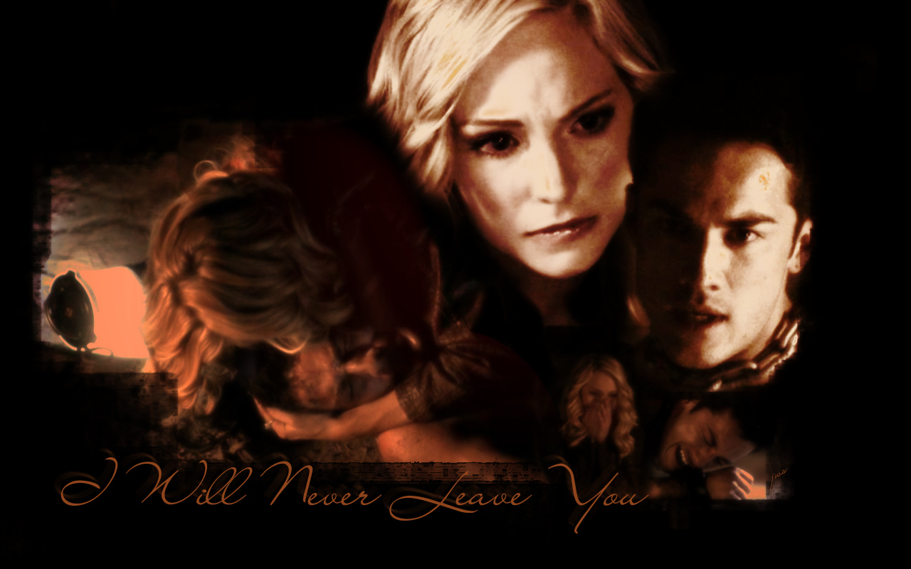 I'll Never Leave You Tyler/Caroline