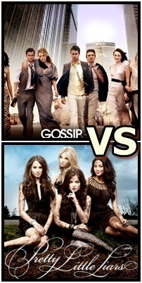 Pretty little liars VS Gossip girl