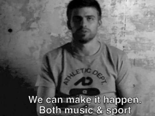 Gerard Piqué wallpaper titled We can make it happen. Both music and sport ! Shakira and I ..