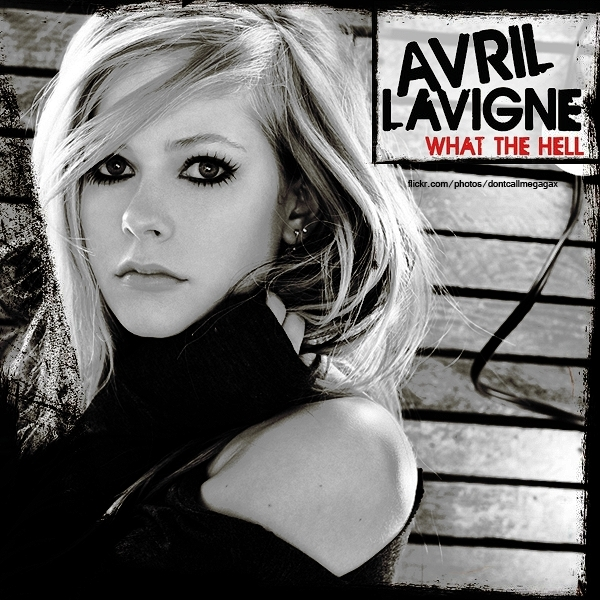 what hell avril lavigne cover. What The Hell [FanMade Single