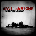 Avril Lavigne - Slipped Away [My FanMade Single Cover]