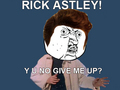Rick Astley....