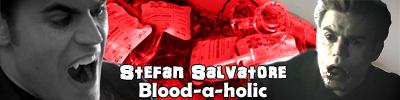 Stefan: Blood-A-Holic