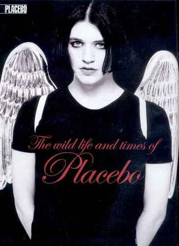 The wild life and times of Placebo