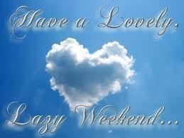 Have a Lovely Weekend <3