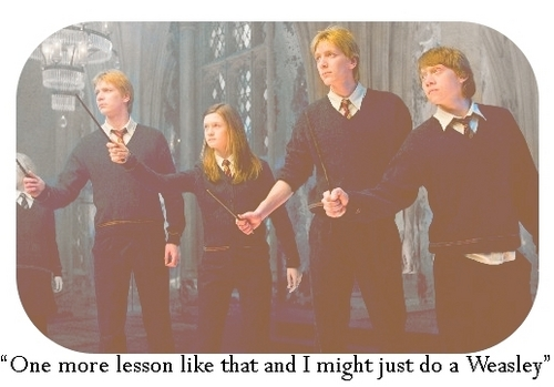 I might just do a Weasley